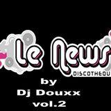 Le News by Dj Douxx vol.2