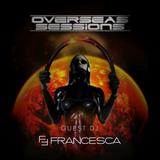 Overseas Sessions - Guest DJ FRANCESCA