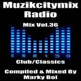 Marky Boi - Muzikcitymix Radio Mix Vol.36  (Club/Classics)