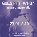 Gues(s)t Who #6 | Angelos Mourvatis, Alternative / Rock Artist | 23/01/13