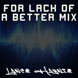 For Lack of a Better Mix - February 2019