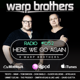 Warp Brothers - Here We Go Again Radio #052