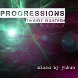 Progressions 2018 | Mixed by Yukun