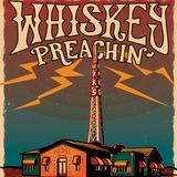 Whiskey Preachin Radio Show - June 2018   Pt2