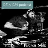 Hector Mad - DZ // 024 Podcast