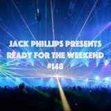 Jack Phillips Presents Ready for the Weekend #148