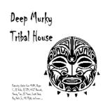 Deep MURKy Tribal House
