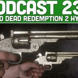 Podcast 233: Red Dead Redemption 2 Hype