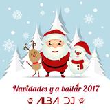 Navidades y a bailar 2017 - Alba Dj