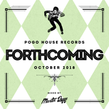 Pogo House Records - Forthcoming 006 (October 2018)