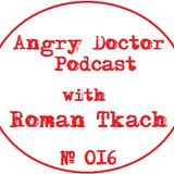 Roman Tkach - Angry Doctor Podcast #016