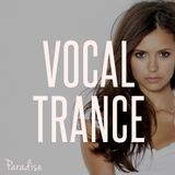 Paradise - Vocal Trance Top 10 (July 2016)