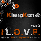 KlangKunst - I L.O.V.E. (Best of Deep- & Tech-House 2012-2013) Part 4