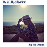 Ké Kalorrr By Dj Azibi
