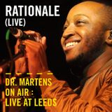 Rationale (Live) | Dr. Martens On Air: Live at Leeds