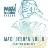 New York House 90's - Maxi Records Reborn Vol. 8
