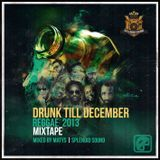Drunk till December 2013 (Reggae) / Splendid mixtape vol.3