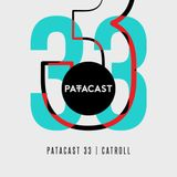 Patacast 33 | CatRoll