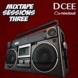 Mixtape Sessions Three | @DJDCEE