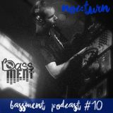noc:turn - Bassment Podcast #10 - 2016.07.31.