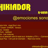 chikiador @ emocionessonoras R-tron mix