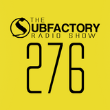 The Subfactory Radio Show #276