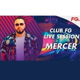 MERCER Live Mix Session (Club FG)