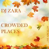 DJ Zara - Autumn 2017 - Crowded Places