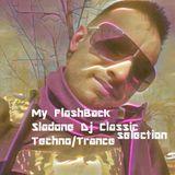 My FlashBack - Sladone Dj Classic Selection Techno/Trance