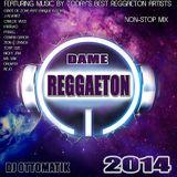 DAME REGGAETON 2014 (DJ Ottomatik)