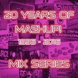 20 Years Of Mashup! Mix Series Pt.2 - '97 - '98 Garage Mix