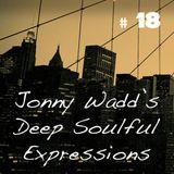 Jonny Wadd's Deep Soulful Expressions SHOW#18