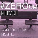 #ZERO UM - ARQUITETURA HOSTIL