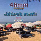40mm Episode 035 Abhishek Mantri Ft Red Lyne