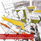 Vaden - 10 Hz Underground Frequencies #25 Mix