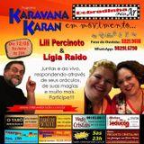 Programa Karavana Karan 12/05/2016 - Lili Percinoto e Ligia Raido