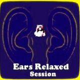 EARS RELAXED SESSION - Music Selected and Mixed By Orso B
