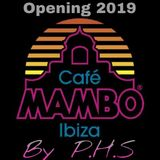 P.H.S Cafe Mambo Opening 2019 Special
