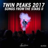 Songs from the Stars II ~ Twin Peaks 2017