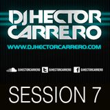 SESSION 7  DJ Hector Carrero 15 DE JULIO 2016