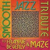 Smooth Jazz All Stars - Smooth Jazz Tribute to Frankie Beverly & Maze - 2012