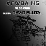 #FWBA 0145 - with David Pluta on Fnoob Techno Radio