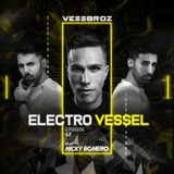 Electro Vessel with Vessbroz Episode 62 ft.  Nicky Romero   (ADE Edition)