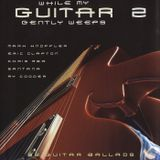 VA - While My Guitar Gently Weeps 2 - 32 Guitar Ballads (2002)