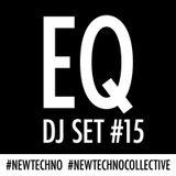 Equivalents quest - TECHNO - DJ SET - #15