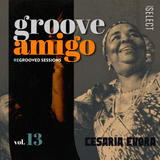 Groove Amigo - ReGrooved Sessions Vol. 13 (Cesaria Evora)