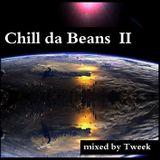 Chill da Beans II