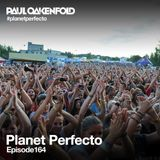 Planet Perfecto ft. Paul Oakenfold:  Radio Show 164