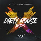 Dirty House Radio #008