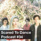 Scared To Dance Podcast #34